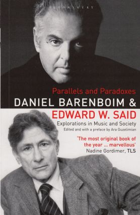 Parallels and Paradoxes: Explorations in Music and Society. Edward W. Said Daniel Barenboim
