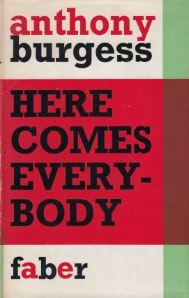 Here Comes Everybody: An Introduction to James Joyce for the Ordinary Reader. Anthony Burgess