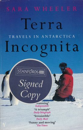 Terra Incognita: Travels in Antarctica. Sara Wheeler