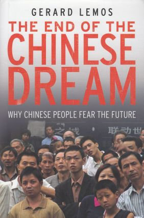 The End of the Chinese Dream. Gerard Lemos