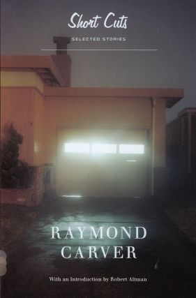 Short Cuts: Selected Stories. Raymond Carver