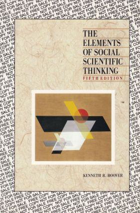 The Elements of Social Scientific Thinking. Kenneth R. Hoover