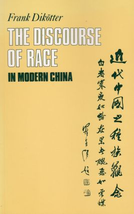 The Discourse of Race in Modern China. Frank Dikotter
