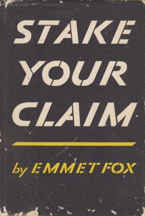 Stake Your Claim. Emmet Fox