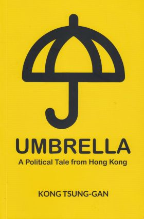 Umbrella: A Political Tale from Hong Kong. Kong Tsung-Gan