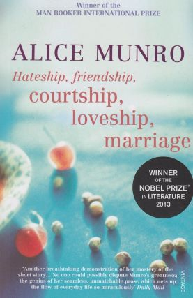 Hateship, Friendship, Courtship, Loveship, Marriage. Alice Munro