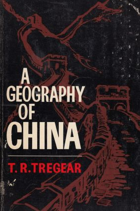 A Geography of China. T R. Tregear