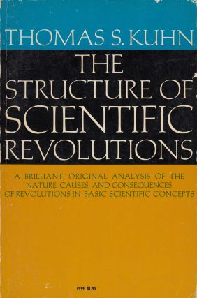The Structure of Scientific Revolutions. Thomas S. Kuhn