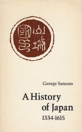 A History of Japan: 1334-1615. George Sansom