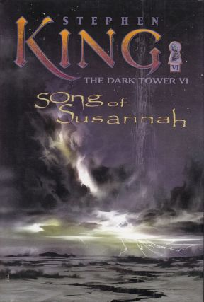 The Dark Tower VI: Song of Susannah. Stephen King