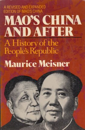 Mao's China and After: A History of the People's Republic (A Revised and Expanded Edition of...