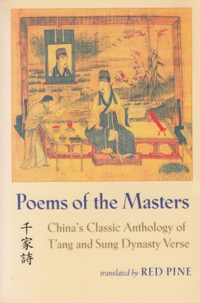 Poems of the Masters: China's Classic Anthology of T'ang and Sung Dynasty Verse. Bill Porter, Red...