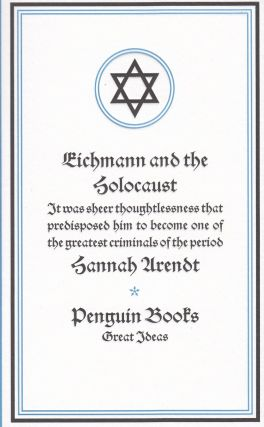 Eichmann and the Holocaust (Penguin Great Ideas). Hannah Arendt
