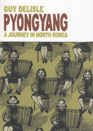 Pyongyang: A Journey In North Korea. Guy Delisle