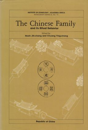 The Chinese Family and its Ritual Behavior. Chuang Ying-chang Hsieh Jih-chang
