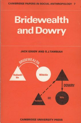 Bridewealth and Dowry. S. J. Tambiah Jack Goody