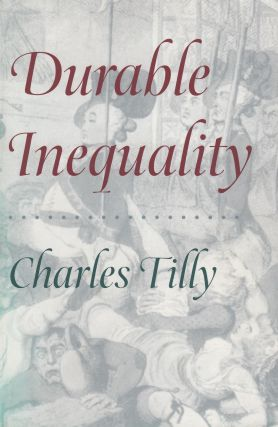 Durable Inequality. Charles Tilly