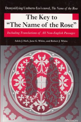 "The Key to ""The Name of the Rose"": Including Translations of All Non-English Passages. Jane G...."
