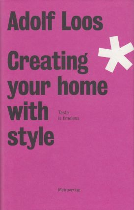 Creating Your Home With Style. Adolf Loos