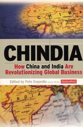 Chindia: How China and India Are Revolutionizing Global Business. Pete Engardio