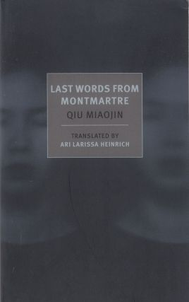 Last Words From Montmartre. Qiu Miaojin