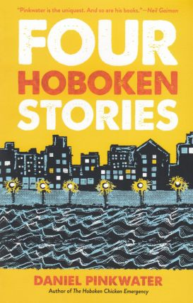 Four Hoboken Stories. Daniel Pinkwater