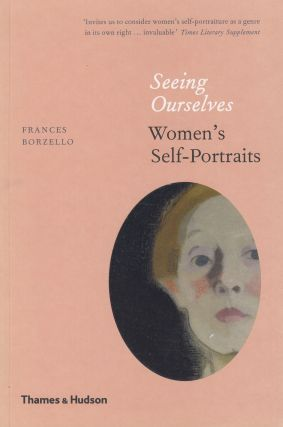 Seeing Ourselves: Women's Self-Portraits. Frances Borzello
