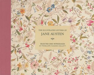 The Illustrated Letters of Jane Austen. Penelope Hughes-Hallett