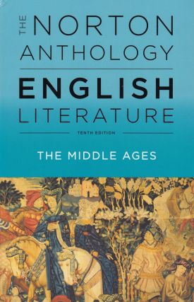 The Norton Anthology of English Literature: The Middle Ages (Tenth Edition). Stephen Greenblatt