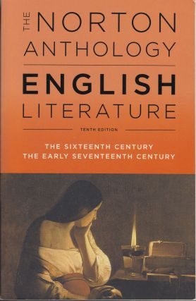 The Norton Anthology of English Literature: The Sixteenth Century/ The Early Seventeenth Century...