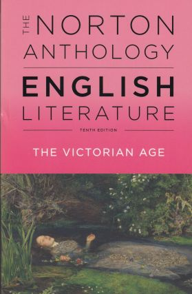 The Norton Anthology of English Literature: The Victorian Age (Tenth Edition). Stephen Greenblatt