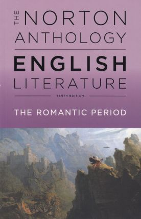 The Norton Anthology of English Literature: The Romantic Period (Tenth Edition). Stephen Greenblatt
