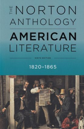 The Norton Anthology of American Literature: 1820 - 1865 (Ninth Edition). Robert S. Levine