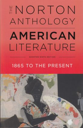 The Norton Anthology of American Literature: 1865 to the Present (Shorter Ninth Edition). Robert...