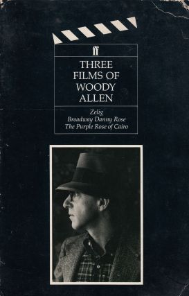 Three Films of Woody Allen: Zelig, Broadway Danny Rose, The Purple Rose of Cairo. Woody Allen