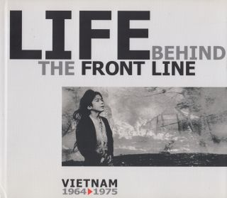 Life Behind the Front Line: Vietnam 1964-1975. Dao Hung