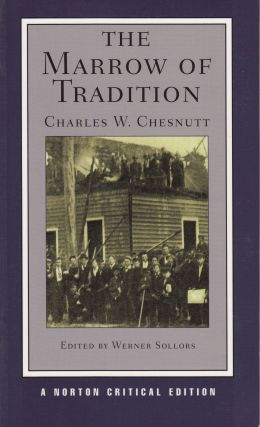 The Marrow of Tradition. Charles W. Chesnutt