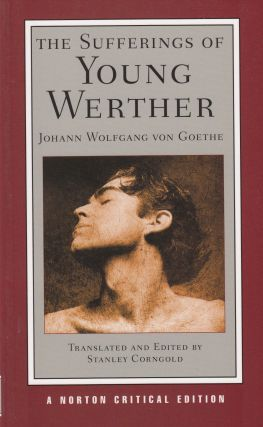 The Sufferings of Young Werther. Johann Wolfgang von Goethe
