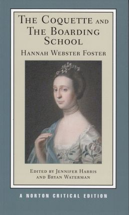 The Coquette and The Boarding School. Hannah Webster Foster