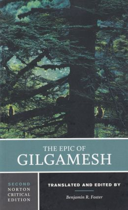 The Epic of Gilgamesh. Benjamin R. Foster