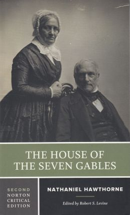The House of the Seven Gables. Nathaniel Hawthorne