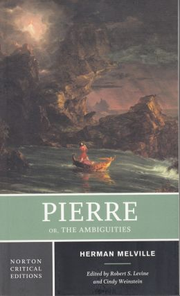 Pierre: Or, The Ambiguities. Herman Melville
