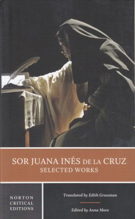 Sor Juana Ines de la Cruz: Selected Works. Juana Ines de la Cruz