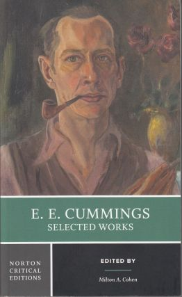 E. E. Cummings: Selected Works. E. E. Cummings