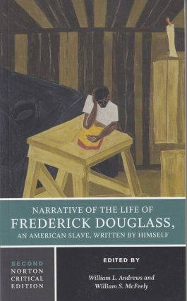 Narrative of the Life of Frederick Douglass: An American Slave, Written by Himself. Frederick...