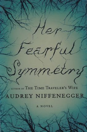 Her Fearful Symmetry. Audrey Niffenegger