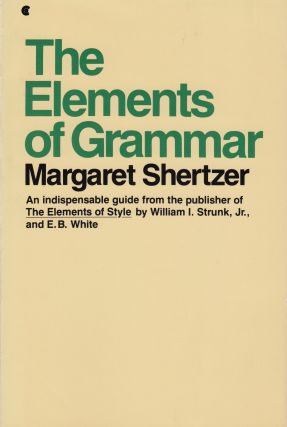 The Elements of Grammar. Margaret Shertzer