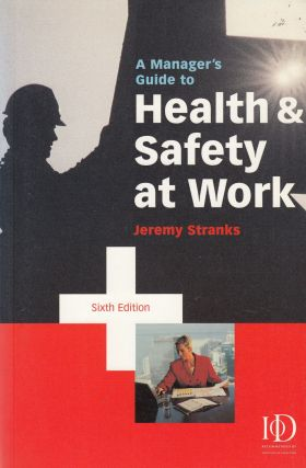 A Manager's Guide to Health and Safety. Jeremy Stranks