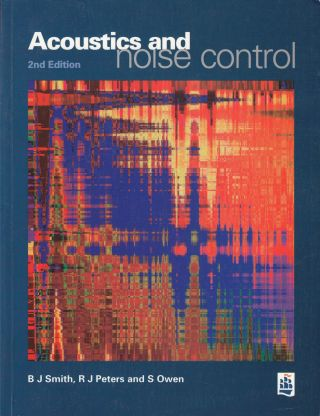 Acoustics and Noise Control. R. J. Peters B J. Smith, S. Owen