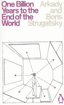 One Billion Years to the End of the World. Boris Strugatsky Arkady Strugatsky